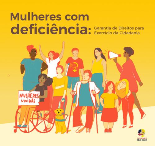 Card em laranja do Coletivo Feminista Helen Keller, em cima o texto: Mulheres com Deficiência: Garantia de Direitos para Exercício da Cidadania. Abaixo, ilustrações de mulheres com deficiência.